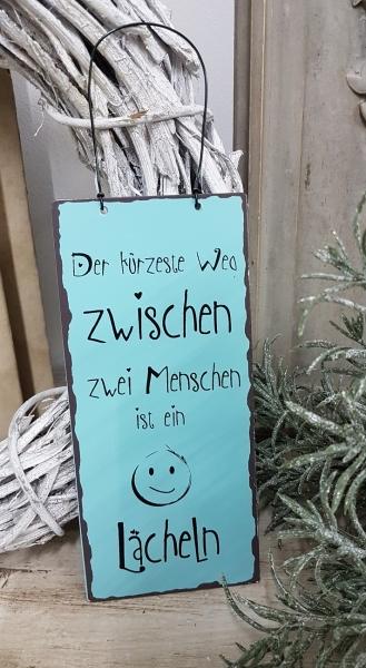 Türschild Der kürzeste Weg...ist ein Lächeln Blechschild 20 x 9 cm Metall Deko